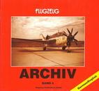 Flugzeug Archiv Band 4 by Manfred Franzke