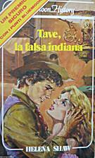 Tave, la falsa indiana by Helena Shaw