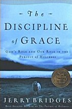 The Discipline of Grace: God's Role and…