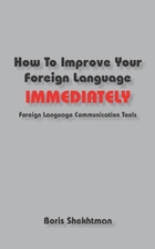 How to Improve Your Foreign Language…