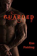 Guarded by Kim Fielding