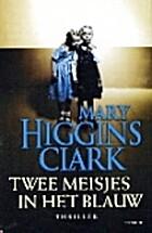 Twee meisjes in het blauw by Mary Higgins…
