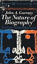 The Nature of Biography by John A. Garraty