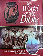The World of the Bible by A. S. van der…