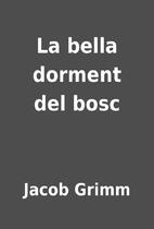 La bella dorment del bosc by Jacob Grimm