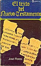 El Texto Del Nuevo Testamento by Jose Flores