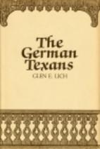 The German Texans by Glen E. Lich