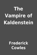 The Vampire of Kaldenstein by Frederick…