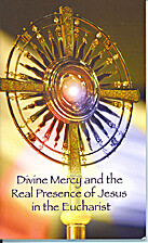 Divine Mercy and The Real Presence by Divine…