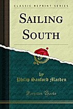 Sailing South (Classic Reprint) by Philip…