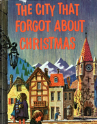 The City That Forgot About Christmas by Mary…