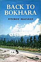 Back to Bokhara by Fitzroy Maclean