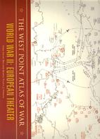 The West Point Atlas of War: World War II:…