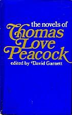 The Novels of Thomas Love Peacock by Thomas…