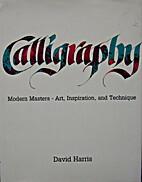 Calligraphy: Modern Masters--Art,…