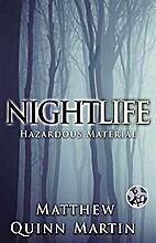 Nightlife: Hazardous Material by Matthew…