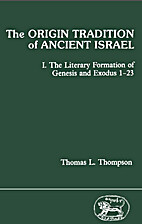 The origin tradition of ancient Israel. 1.…