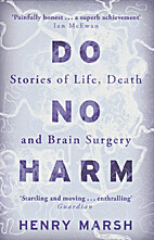 Do No Harm: Stories of Life, Death, and…
