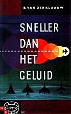 Sneller dan het geluid by B. van der Klaauw