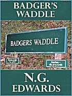 Badger's Waddle by N.G. Edwards