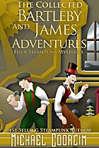 The Collected Bartleby and James Adventures…
