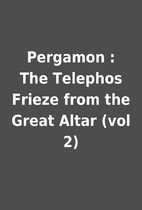 Pergamon : The Telephos Frieze from the…