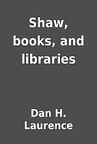 Shaw, books, and libraries by Dan H.…