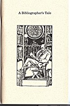 A Bibliographer's Tale by Roger Jackson