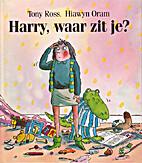 Anyone Seen Harry Lately? by Hiawyn Oram