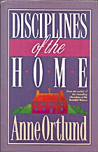 Disciplines of the home by Anne Ortlund