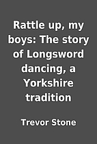 Rattle up, my boys: The story of Longsword…
