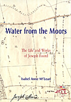 Water from the moors : the life and work of…