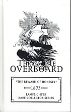 Throw Me Overboard (Rare Collectors Series)…