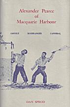 Alexander Pearce of Macquarie Harbour:…