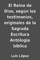 El Reino de Dios, según los testimonios,…