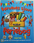 Børnenes sjove feriebog by Jane Bull