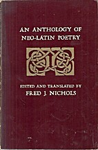 Anthology of Neo-Latin Poetry by Fred J.…