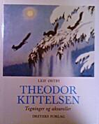 Theodor Kittelsen by Leif Østby