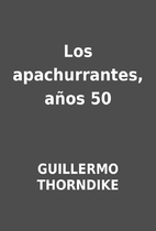 Los apachurrantes, años 50 by GUILLERMO…