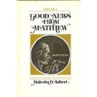 Good news from Matthew by Malcolm Tolbert