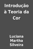 Introdução à Teoria da Cor by Luciana…