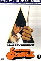 A Clockwork Orange [1971 film] by Stanley…