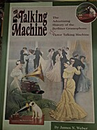 The Talking Machine by James N. Weber