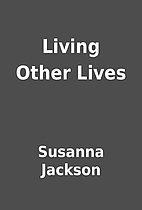 Living Other Lives by Susanna Jackson