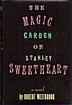 The Magic Garden of Stanley Sweetheart by…