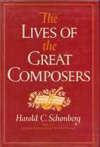 The Lives of the Great Composers by Harold…