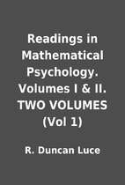 Readings in Mathematical Psychology. Volumes…