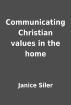 Communicating Christian values in the home…