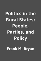 Politics in the Rural States: People,…