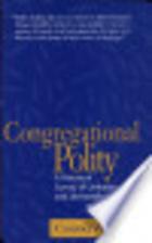 Congregational polity : a historical survey…